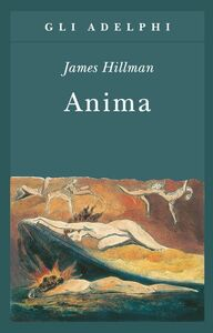 Libro Anima. Anatomia di una nozione personificata James Hillman