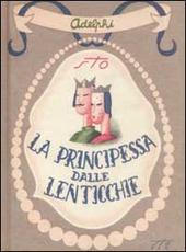La principessa dalle lenticchie e altri racconti (senza lenticchie)