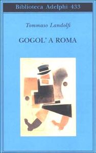 Foto Cover di Gogol' a Roma, Libro di Tommaso Landolfi, edito da Adelphi