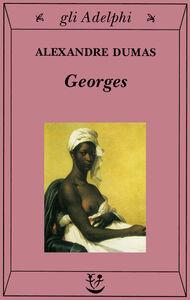 Foto Cover di Georges, Libro di Alexandre Dumas, edito da Adelphi