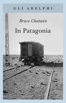 In Patagonia - Bruce Chatwin - copertina