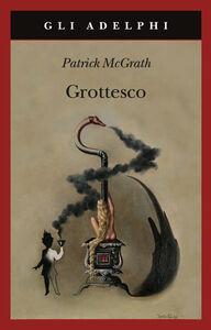 Libro Grottesco Patrick McGrath