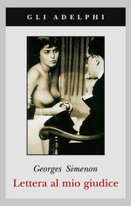 Foto Cover di Lettera al mio giudice, Libro di Georges Simenon, edito da Adelphi