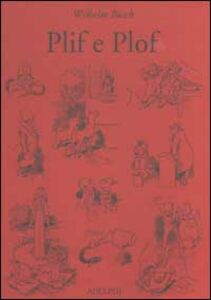 Libro Plif e Plof Wilhelm Busch