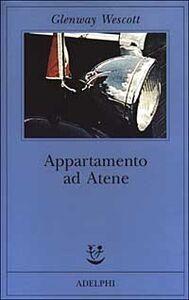 Foto Cover di Appartamento ad Atene, Libro di Glenway Wescott, edito da Adelphi
