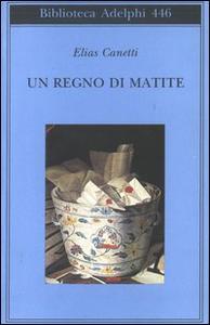 Libro Un regno di matite. Appunti 1992-1993 Elias Canetti