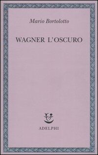 Wagner l'oscuro
