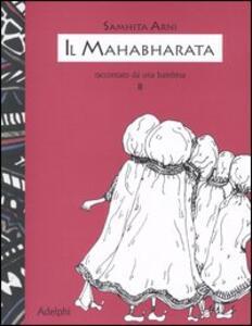 Il Mahabharata raccontato da una bambina. Vol. 2 - Samhita Arni - copertina