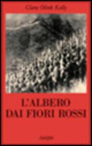 L' albero dai fiori rossi - Clara O. Kelly - copertina