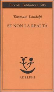 Se non la realtà - Tommaso Landolfi - copertina