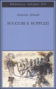 Succubi e supplizi - Antonin Artaud - copertina