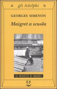 Libro Maigret a scuola Georges Simenon