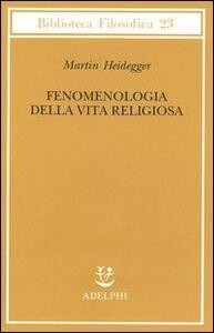 Libro Fenomenologia della vita religiosa Martin Heidegger