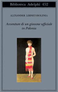 Libro Avventure di un giovane ufficiale in Polonia Alexander Lernet-Holenia