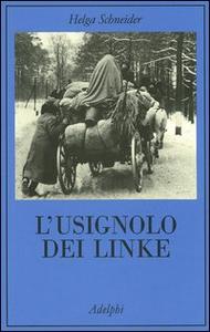 Libro L' usignolo dei Linke. Memorie di un'infanzia Helga Schneider