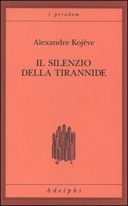 Il silenzio della tirannide - Alexandre Kojève - copertina