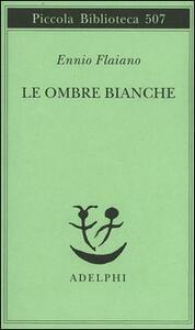 Le ombre bianche - Ennio Flaiano - copertina