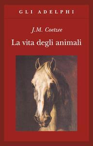 La vita degli animali - J. M. Coetzee - copertina