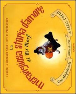 Libro La meravigliosa storia d'amore di Mr Morf Carll Cneut