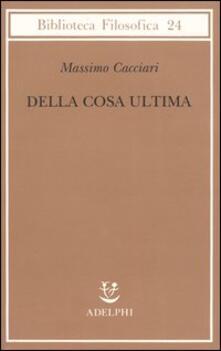 Della cosa ultima - Massimo Cacciari - copertina