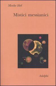 Libro Mistici messianici Moshe Idel