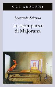 Libro La scomparsa di Majorana Leonardo Sciascia
