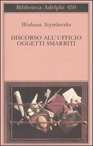 Discorso all'Ufficio oggetti smarriti - Wislawa Szymborska - copertina