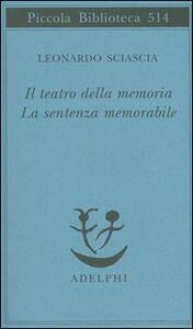 Libro Il teatro della memoria-La sentenza memorabile Leonardo Sciascia