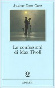 Le confessioni di Max Tivoli - Andrew Sean Greer - copertina