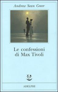Libro Le confessioni di Max Tivoli Andrew Sean Greer