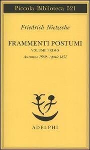 Frammenti postumi. Vol. 1: Autunno 1869aprile 1871.
