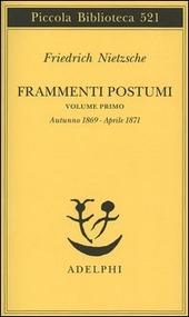 Frammenti postumi. Vol. 1: Autunno 1869-aprile 1871.