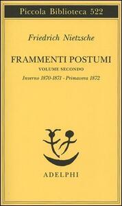 Frammenti postumi. Vol. 2: Inverno 1870/1871primavera 1872.