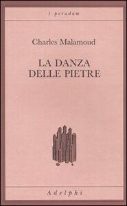 Libro La danza delle pietre. Studi sulla scena sacrificale nell'India antica Charles Malamoud