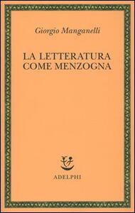 La letteratura come menzogna - Giorgio Manganelli - copertina