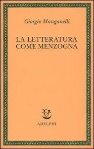 Foto Cover di La letteratura come menzogna, Libro di Giorgio Manganelli, edito da Adelphi