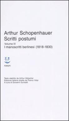 Letterarioprimopiano.it Scritti postumi. Vol. 3: I manoscritti berlinesi (1818-1830). Image