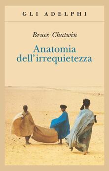 Anatomia dell'irrequietezza - Bruce Chatwin - copertina