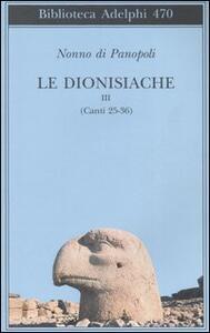 Le dionisiache. Vol. 3: Canti 25-36. - Nonno di Panopoli - copertina