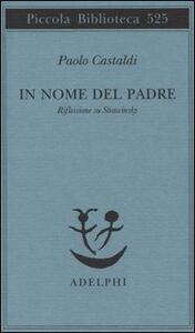 In nome del padre. Riflessione su Strawinskij - Paolo Castaldi - copertina