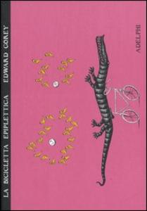 Libro La bicicletta epiplettica Edward Gorey