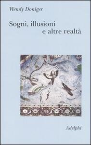 Sogni, illusioni e altre realtà