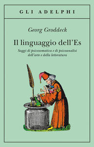 Il linguaggio dell'Es. Saggi di psicosomatica e di psicoanalisi dell'arte e della letteratura - Georg Groddeck - copertina