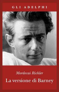 Libro La versione di Barney Mordecai Richler
