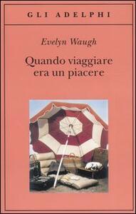 Quando viaggiare era un piacere - Evelyn Waugh - copertina