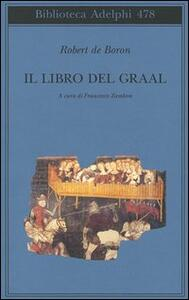 Il libro del Graal. Giuseppe di Arimatea-Merlino-Perceval - Robert de Boron - copertina