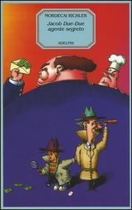 Jacob Due-Due agente segreto - Mordecai Richler - copertina