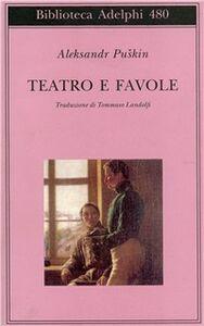 Foto Cover di Teatro e favole, Libro di Aleksandr Puskin, edito da Adelphi