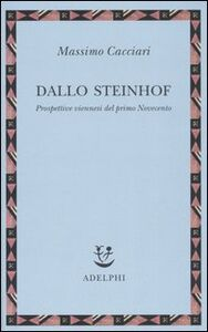 Foto Cover di Dallo Steinhof. Prospettive viennesi del primo Novecento, Libro di Massimo Cacciari, edito da Adelphi
