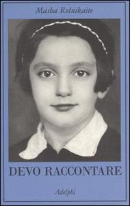 Libro Devo raccontare. Diario 1941-1945 Masha Rolnikaite